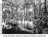 Cyde Butcher - Nature's Places of Spiritual Sanctuary, Clyde Butcher and Nathaniel Reed, 0967584221