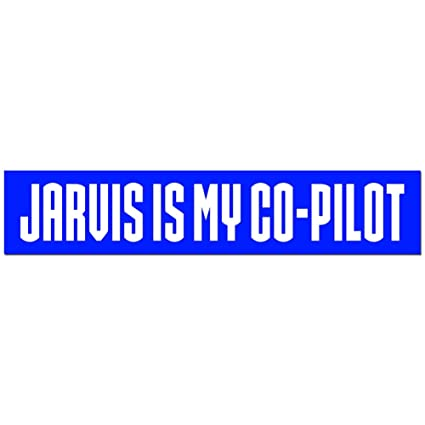 Jarvis is my copilot bumper sticker