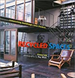 img - for Recycled Spaces: Converting Buildings into Homes book / textbook / text book