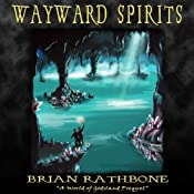 Wayward Spirits: A Prelude to The Dawning of Power (Godsland Series: Prequel) | Brian Rathbone