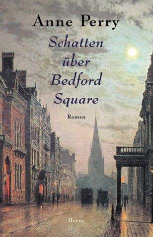 Anne Perry - Schatten über Bedford Square (Thomas Pitt 19)