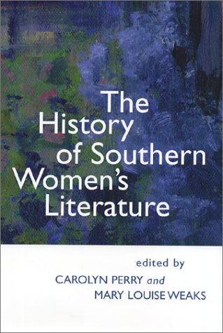 The History of Southern Women's Literature (Southern Literary Studies)