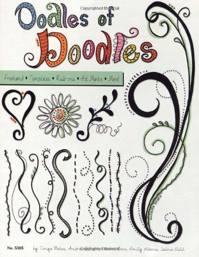 (Oodles of Doodles: Freehand, Templates, Rub Ons, Hot Marks, More (Design Originals))