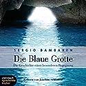 Die blaue Grotte Hörbuch von Sergio Bambaren Gesprochen von: Joachim Schönfeld