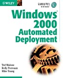 Windows 2000 Automated Deployment, Ted Malone and Rolly Perreaux, 047106114X