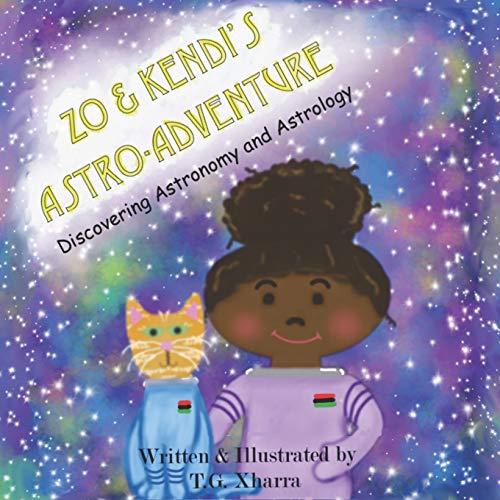 Zo & Kendi's Astro Adventure: Discovering Astronomy & Astrology