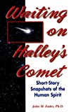img - for Waiting on Halley's Comet: Short-Story Snapshots of the Human Spirit book / textbook / text book