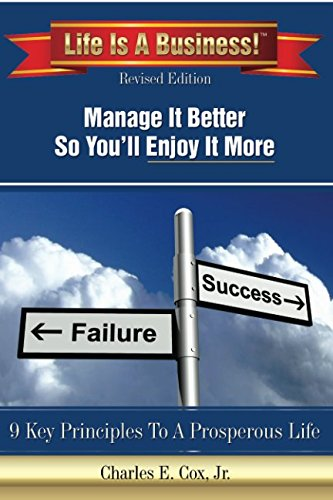Life Is A Business!: Manage It Better So You'll Enjoy It More pdf