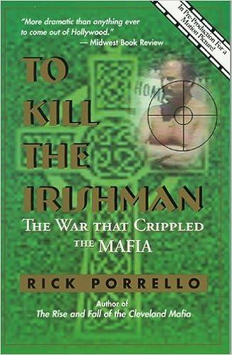 to kill the irishman the war that crippled the mafia rick porrello