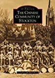 The Chinese Community of Stockton  (CA)  (Images of America)