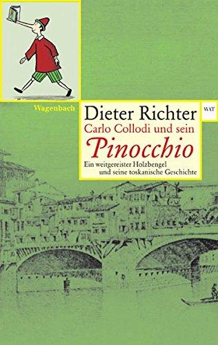 Carlo Collodi und sein Pinocchio. Ein weitgereister Holzbengel und seine toskanische Geschichte