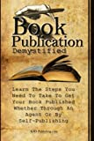 Book Publication Demystified, M. S. Publishing.com, 1453718222