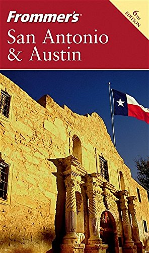 Frommer's San Antonio & Austin (Frommer's Complete Guides)