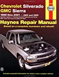 Chevrolet Silverado and Gmc Sierra : 1999-2001, Kibler, Jeff and Haynes, J. H., 1563924463
