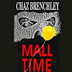 Mall Time | Chaz Brenchley