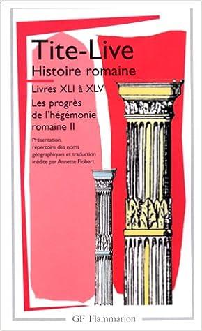 Histoire Romaine Livres Xii A Xiv 41 A 45 Tite Live
