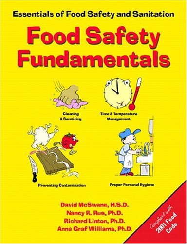food safety fundamentals essentials of food safety and sanitation food safety fundamentals essentials of food safety and sanitation david mcswane nancy r rue ph d richard linton ph d anna graf willliams ph d