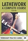 Lathework: A Complete Course (Workshop Practice)