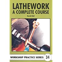 Lathework: A Complete Course (Workshop Practice)