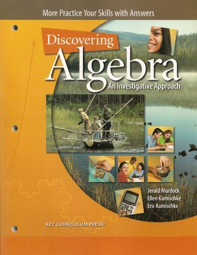 Discovering Algebra: An Investigative Approach, More Practice Skills with Answers (Discovering Algebra An Investigative Approach Answer Key)