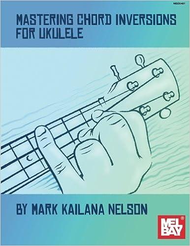 Amazon Mastering Chord Inversion For Ukulele 9780786685905
