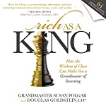 Rich as a King: How the Wisdom of Chess Can Make You a Grandmaster of Investing | Susan Polgar,Douglas Goldstein