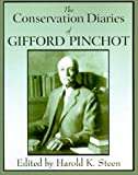 The Conservation Diaries of Gifford Pinchot, , 0890300593