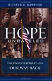 img - for Hope Unraveled: The People's Retreat and Our Way Back book / textbook / text book
