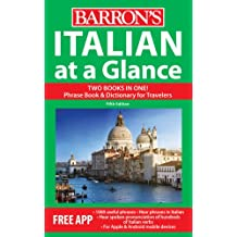 Italian at a Glance: Foreign Language Phrasebook & Dictionary (At a Glance Series)