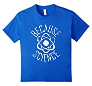 Because Science Shirt, Funny Cute Atom Scientific Gift