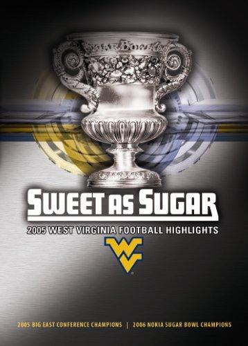 2005 Sugar - 2005 West Virginia University Football Highlights: Sweet as Sugar