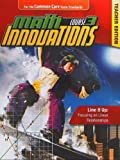 Math Innovations Course 3 : Line It up: Focusing on Linear Relationships Teacher Text + 6 Year Online License, Gavin, Katherine and Al - Sheffield, Linda, 0757562175