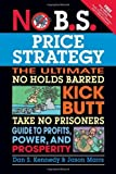img - for No B.S. Price Strategy by Kennedy, Dan S. (2011) Paperback book / textbook / text book