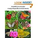 Elizabeth's Secret Garden: A Study of Butterflies in North America - 2nd edition