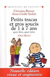 vignette de 'Petits tracas et gros soucis de 1 à 7 ans (Christine BRUNET)'
