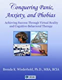 Conquering Panic, Anxiety, and Phobias, Brenda K. Wiederhold, 0972406700