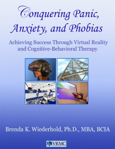 Conquering Panic, Anxiety, and Phobias: Achieving Success Through ...