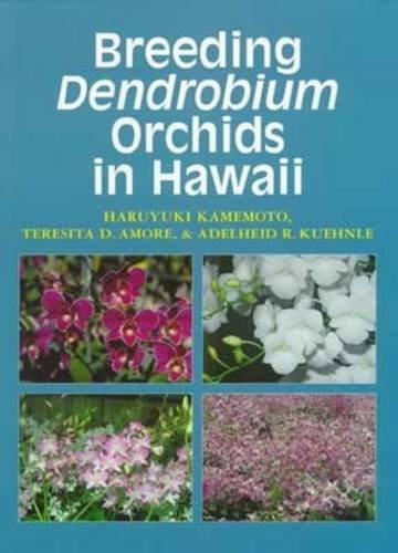 Breeding Dendrobium Orchids in (Orchid Plants Hawaii)