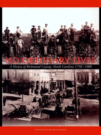 No Ordinary Lives: A History of Richmond County, North Carolina, 1750-1900 (John Richmond Online-shop)