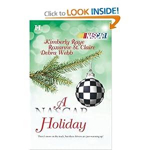 A NASCAR Holiday Kimberly Raye, Roxanne St. Claire and Debra Webb