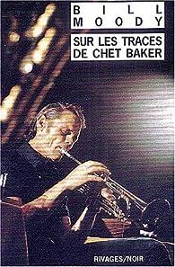 Sur les traces de Chet Baker : Une enquête d'Evan Horne par Bill Moody