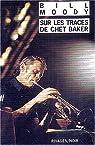 Sur les traces de Chet Baker : Une enquête d'Evan Horne par Moody