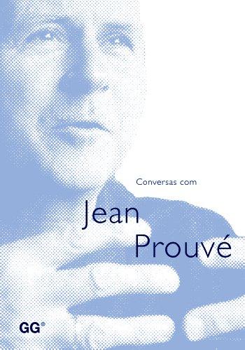 Descargar Libro Conversas Com Jean Prouvé Armelle Lavalou