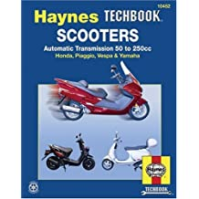 Scooters, Automatic Transmission 50 To 250CC (Haynes Repair Manual (Paperback))