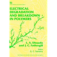 Electrical Degradation and Breakdown in Polymers (I E E MATERIALS AND DEVICES SERIES)