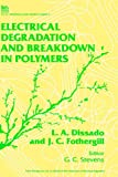 Electrical Degradation and Breakdown in Polymers (IEE Materials & Devices) (Materials, Circuits and Devices)