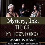 Mystery, Ink: The Girl My Town Forgot | Markus Kane
