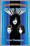 20th Century Rock and Roll-Glam, Dave Thompson, 1896522262