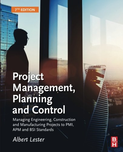 Project Management, Planning and Control: Managing