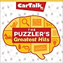Car Talk: The Puzzler's Greatest Hits Radio/TV Program by Tom Magliozzi, Ray Magliozzi Narrated by Tom Magliozzi, Ray Magliozzi